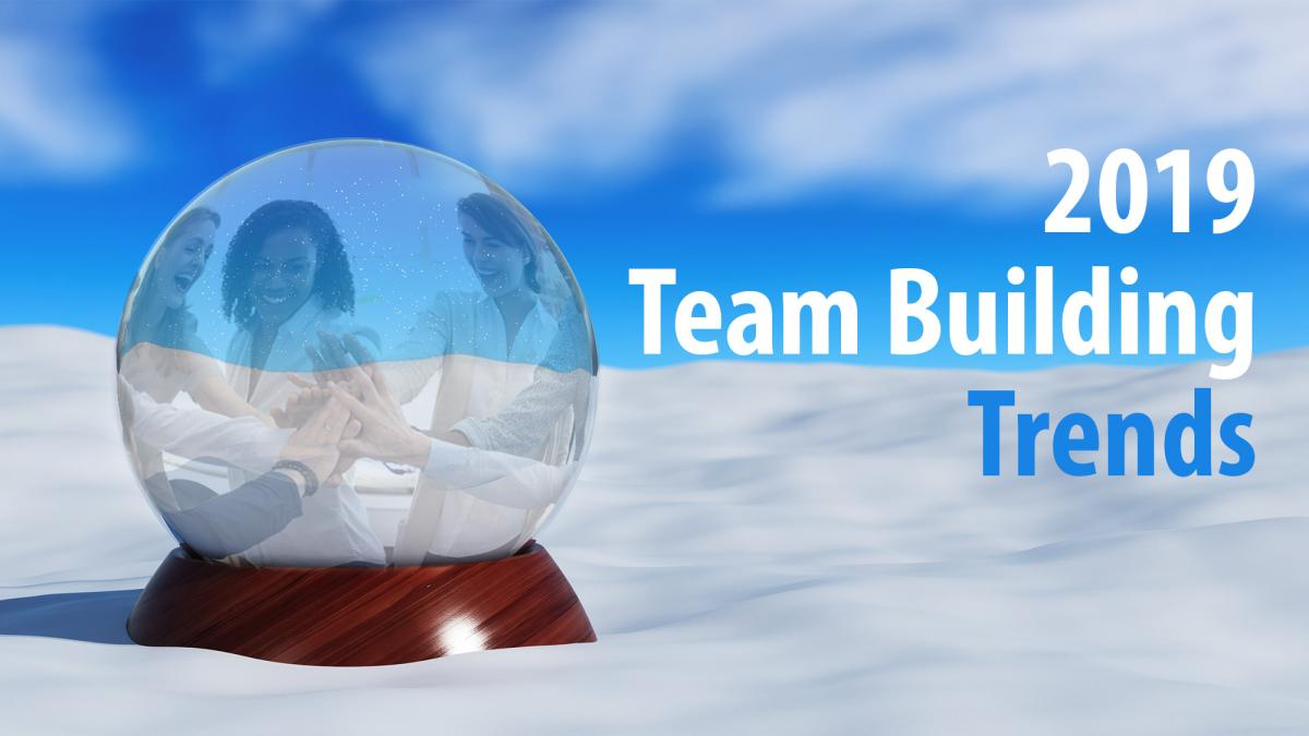 team building trends in 2019
