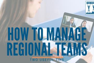 Tips How to Manage Regional Teams Remotely